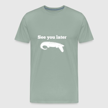 See You Later Alligator - Men's Premium T-Shirt