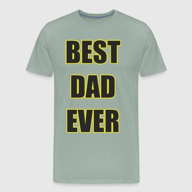 BEST DAD EVER t-shirt for men - Men's Premium T-Shirt