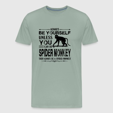 Always Be A Spider Monkey Shirt - Men's Premium T-Shirt