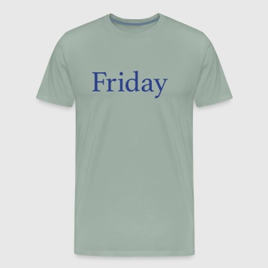 Friday - Day of the week - Men's Premium T-Shirt