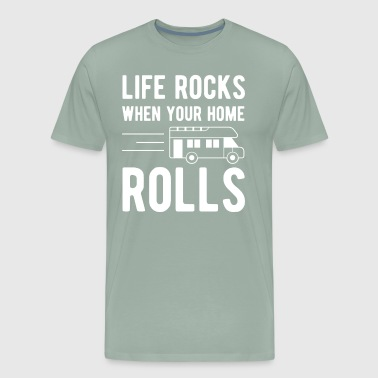 Camping RV T Shirt Life Rocks When Your Home Rolls - Men's Premium T-Shirt