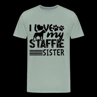 I Love My Staffie Sister Shirt - Men's Premium T-Shirt