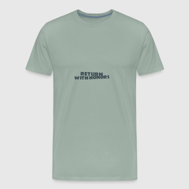 RETURN WITH HONORS GIFT FOR MISIONARY LDS CHURCH - Men's Premium T-Shirt