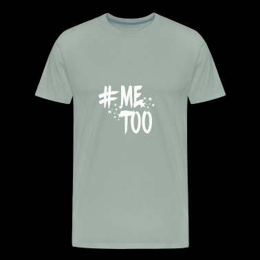 #MeToo - Men's Premium T-Shirt