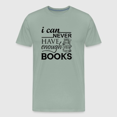 Never Enough Books Shirt - Men's Premium T-Shirt