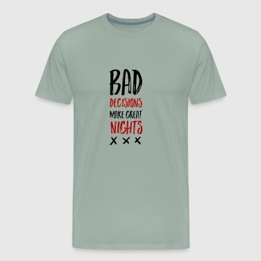 Bad decisions - Men's Premium T-Shirt