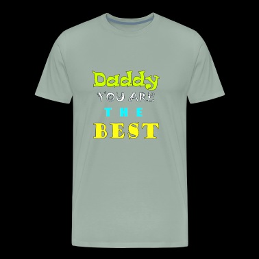Daddy you are the Best - Men's Premium T-Shirt