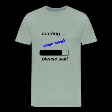 loading swear words - Men's Premium T-Shirt