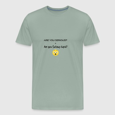 Are you serious - Men's Premium T-Shirt