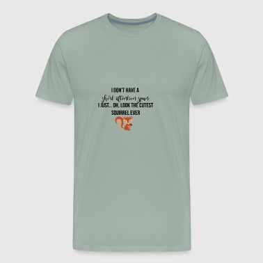 I do not have a short attention span - Men's Premium T-Shirt