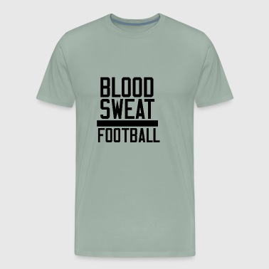 BLOOD SWEAT AND FOOTBALL - Men's Premium T-Shirt