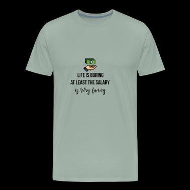 Life is boring - Men's Premium T-Shirt
