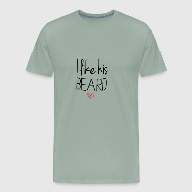 I like his Beard T-shirt - Men's Premium T-Shirt