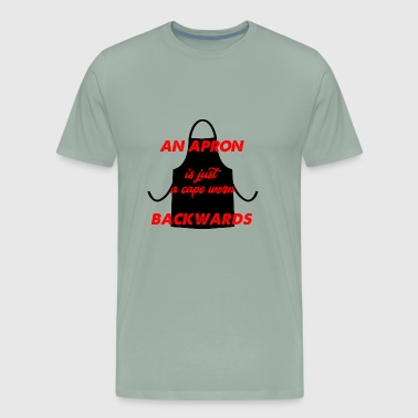 an apron is a cape - Men's Premium T-Shirt