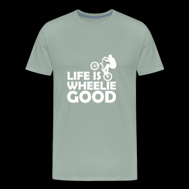 Life Is Wheelie Good Bikers - Men's Premium T-Shirt