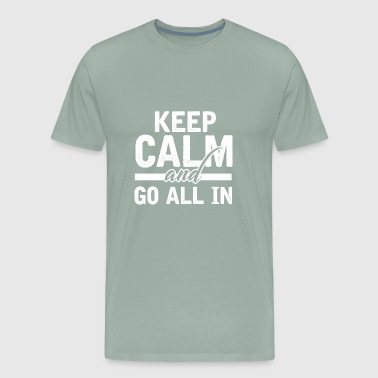 KEEP CALM AND GO ALL IN POKER CASINO ACE HOLDEM - Men's Premium T-Shirt