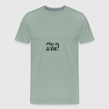 play to win - Men's Premium T-Shirt