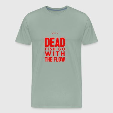 only dead fish - Men's Premium T-Shirt