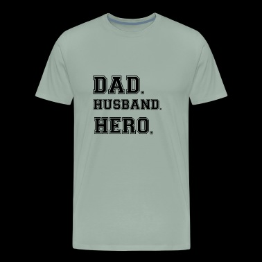 DAD HUSBAND HERO - Men's Premium T-Shirt