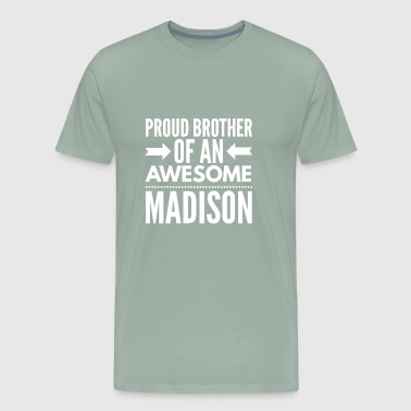 Proud brother of an awesome Madison - Men's Premium T-Shirt