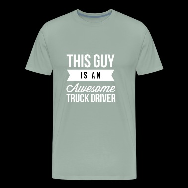 This guy is an awesome Truck Driver - Men's Premium T-Shirt
