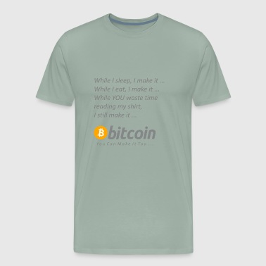 making bitcoin shirt - Men's Premium T-Shirt