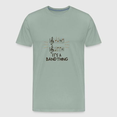 Band Geek - It's A Band Thing - Men's Premium T-Shirt