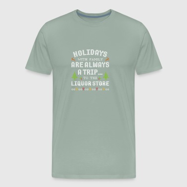 Holidays With Family Trip To The Liquor Store - Men's Premium T-Shirt