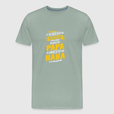 If You Mess With Me T Shirt Awesome - Men's Premium T-Shirt