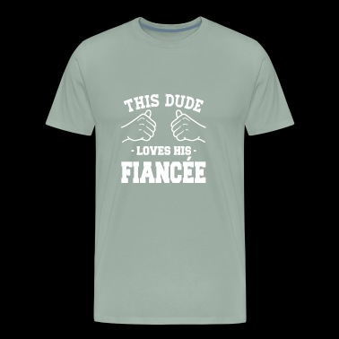 This dude loves his fiance'e shirt - Men's Premium T-Shirt