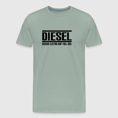Diesel Can't Roll Coal - Men's Premium T-Shirt