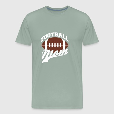Football Mom | Football Player | Outdoor Games - Men's Premium T-Shirt