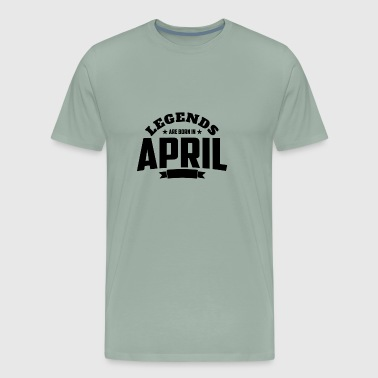 Legends Are Born in April | April Birthday - Men's Premium T-Shirt