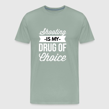 Shooting is my drug of choice - Men's Premium T-Shirt
