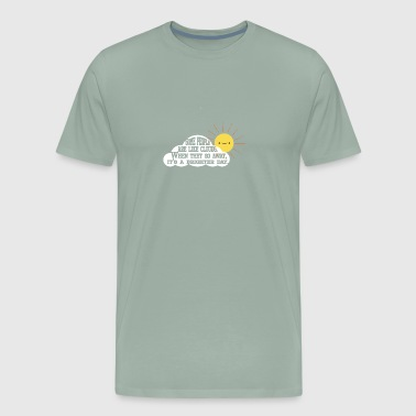 Some people are like clouds - Men's Premium T-Shirt