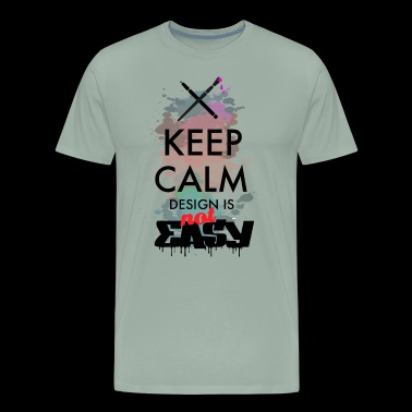 Design not easy - Men's Premium T-Shirt