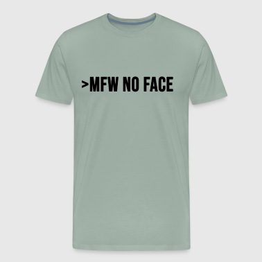 My face when no Face Black internet slang gamer - Men's Premium T-Shirt