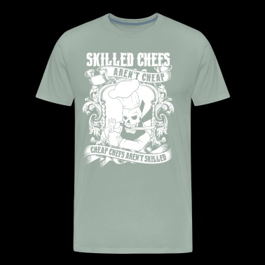Skilled Chefs Aren't Cheap T Shirt - Men's Premium T-Shirt
