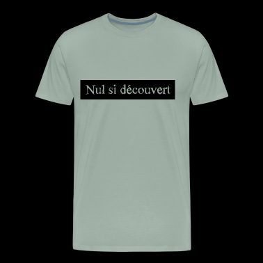 Nil if discovered - Men's Premium T-Shirt