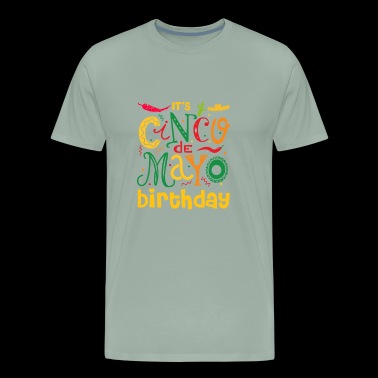 Its Cinco De My O Birthday Cinco De Mayo - Men's Premium T-Shirt