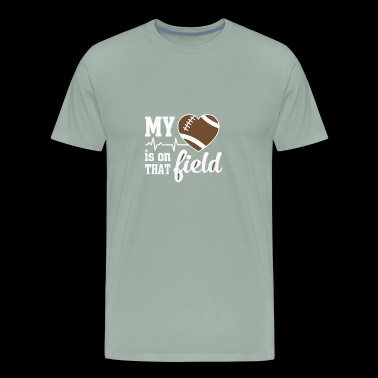 my heart is on that field football - Men's Premium T-Shirt
