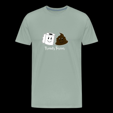 Best Friends Forever Toilet Paper and Poop - Men's Premium T-Shirt