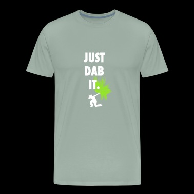 just dab it DAB dabbing touch down attitude dance - Men's Premium T-Shirt