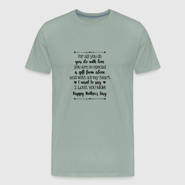 For all you do I love you mom - Gift - Men's Premium T-Shirt