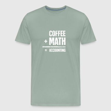 Coffee - Funny Accountant - Men's Premium T-Shirt