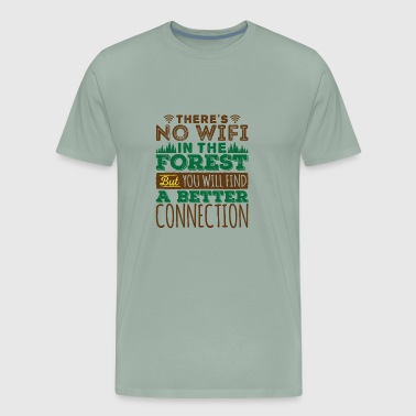 Nature Lover There's No Wifi In The Forest - Men's Premium T-Shirt