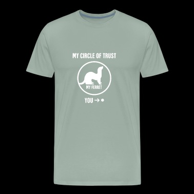 Circle Of Trust | Funny Ferret Graphic - Men's Premium T-Shirt