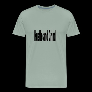hustle and grind - Men's Premium T-Shirt