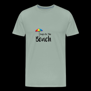 Beach Naps on the Beach Napping on the Beach - Men's Premium T-Shirt