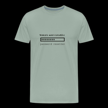 World's Most Expensive Password Resetter - Men's Premium T-Shirt